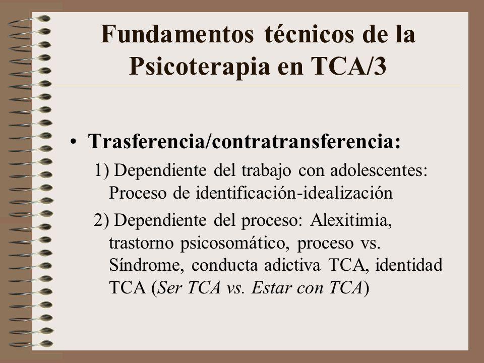 Fundamentos técnicos de la Psicoterapia en TCA/2 Encuadre terapéutico: 1) Cumplir un horario y un lugar de trabajo: Contención témporo-espacial 2) Continuidad terapeuta: Contención vincular Señalización vs.