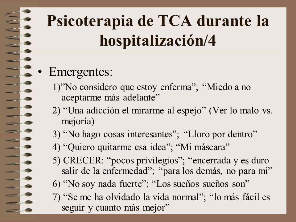 Psicoterapia de TCA durante la hospitalización/3 Contenidos fundamentales trabajo grupal: 1) Conciencia enfermedad 2) Estado físico vs. psicológico 3)