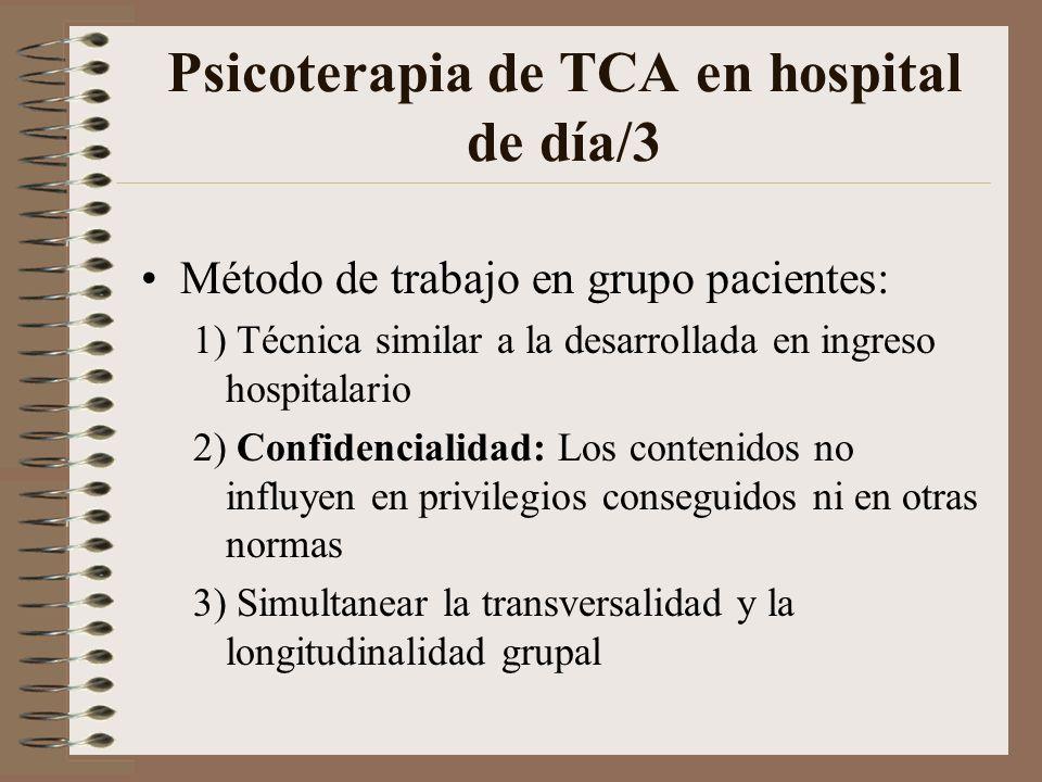 Psicoterapia de TCA en hospital de día/2 Método de trabajo: 1) Orientación psicoterapéutica en las intervenciones 2) Favorecer las intervenciones grup
