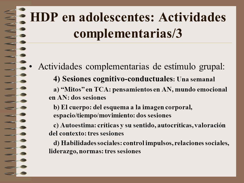 HDP en adolescentes: Actividades complementarias/2 Actividades complementarias de estímulo grupal: 1) Psicopedagogía y actividades escolares: Reciente