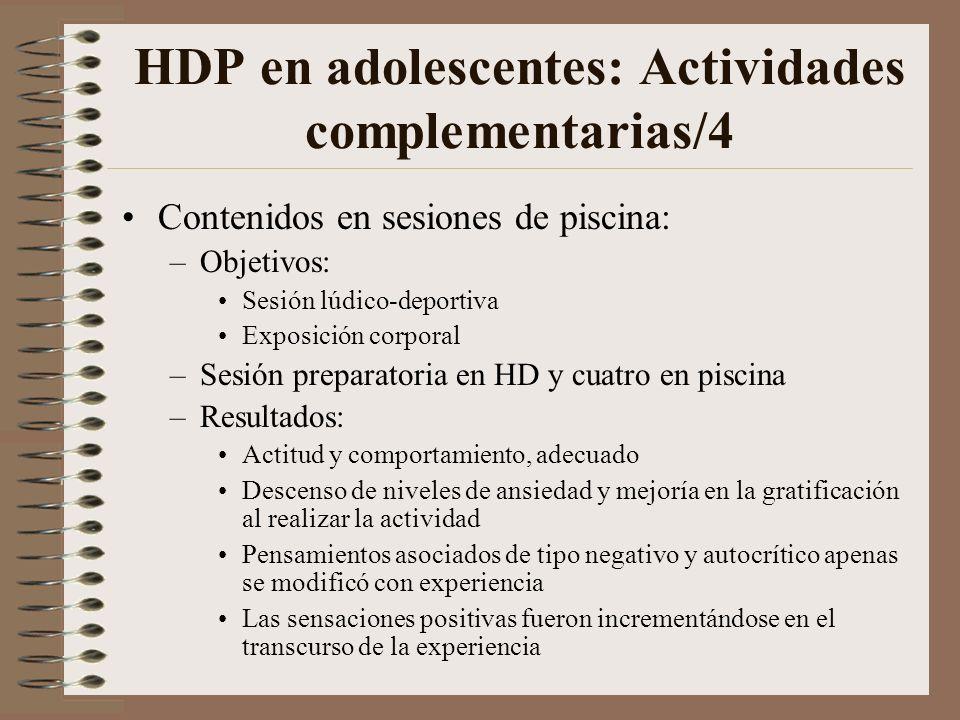 HDP en adolescentes: Actividades complementarias/3 Actividades complementarias de estímulo grupal: 4) Sesiones cognitivo-conductuales : Una semanal a)
