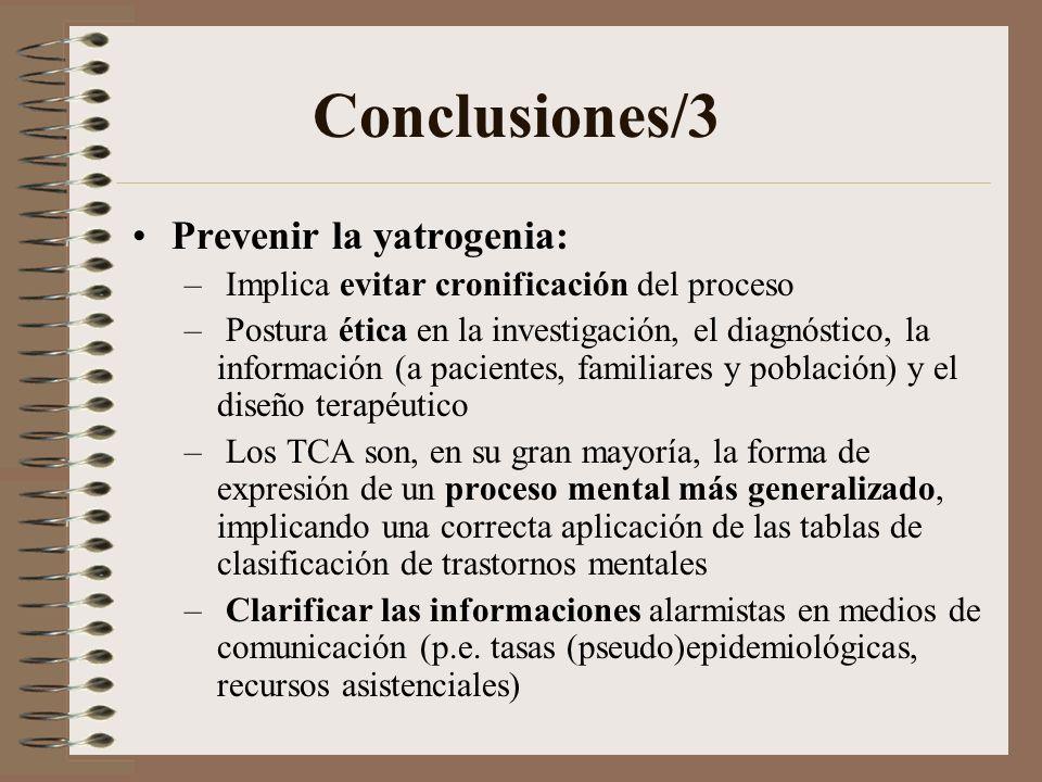 Conclusiones/2 Incluir la integración terapéutica es un objetivo primordial para abordar al trastorno de forma generalizada e integral, evitando la ya