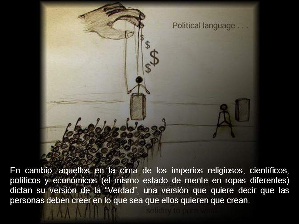La verdad es negada a las personas porque las hará libres.