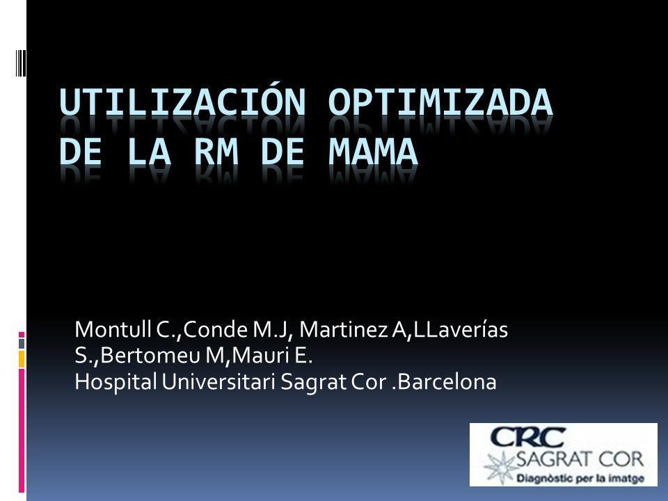 Montull C.,Conde M.J, Martinez A,LLaverías S.,Bertomeu M,Mauri E. Hospital Universitari Sagrat Cor.Barcelona