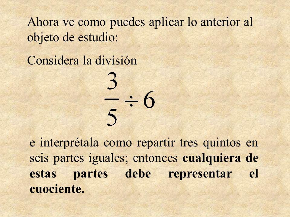Regla: Para dividir un número fraccionario cualquiera a/b por un número natural n (no cero), se multiplica la fracción por el recíproco de n.