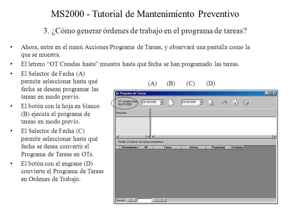 MS2000 - Tutorial de Mantenimiento Preventivo 3. ¿Cómo generar órdenes de trabajo en el programa de tareas? Ahora, entre en el menú Acciones/Programa