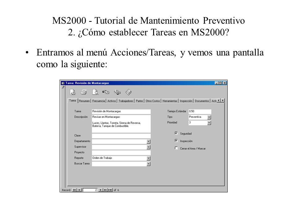 MS2000 - Tutorial de Mantenimiento Preventivo 2. ¿Cómo establecer Tareas en MS2000? Entramos al menú Acciones/Tareas, y vemos una pantalla como la sig