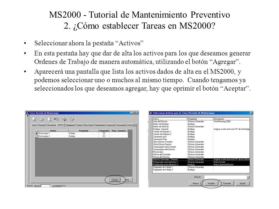 MS2000 - Tutorial de Mantenimiento Preventivo 2. ¿Cómo establecer Tareas en MS2000? Seleccionar ahora la pestaña Activos En esta pestaña hay que dar d