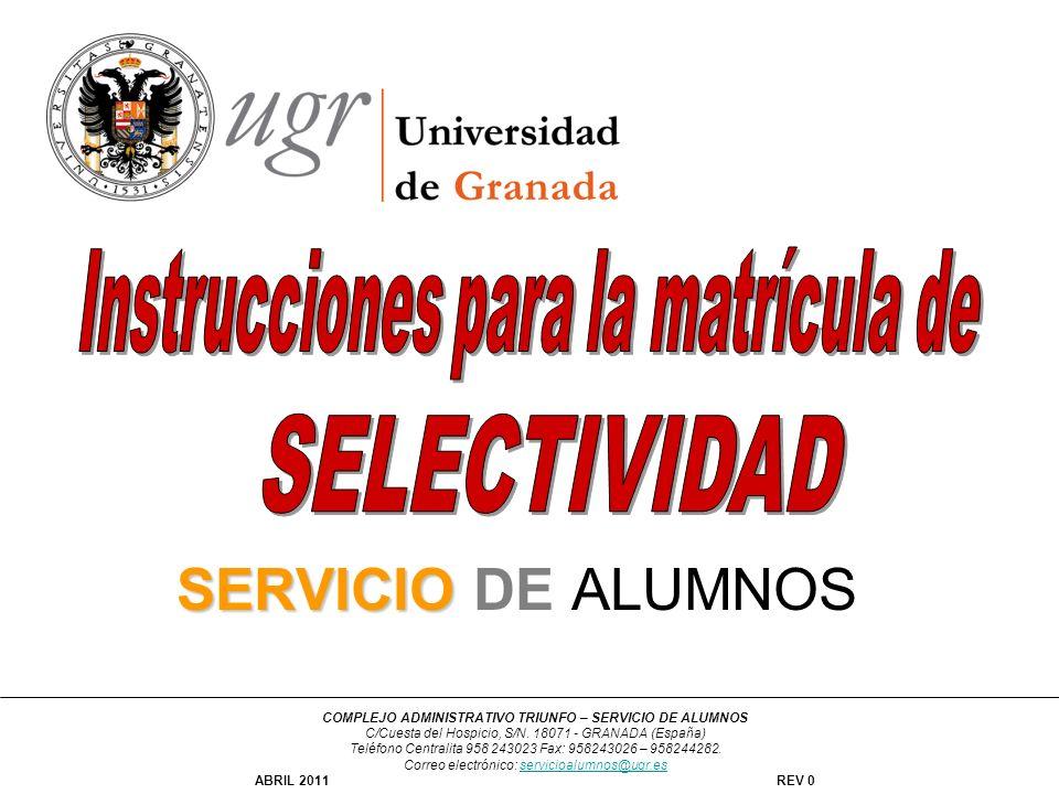 SERVICIO SERVICIO DE ALUMNOS COMPLEJO ADMINISTRATIVO TRIUNFO – SERVICIO DE ALUMNOS C/Cuesta del Hospicio, S/N. 18071 - GRANADA (España) Teléfono Centr
