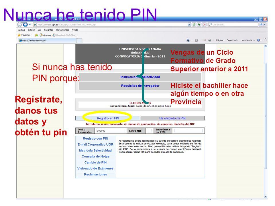 Si nunca has tenido PIN porque: Regístrate, danos tus datos y obtén tu pin Nunca he tenido PIN Vengas de un Ciclo Formativo de Grado Superior anterior