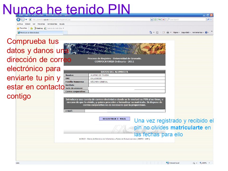 Comprueba tus datos y danos una dirección de correo electrónico para enviarte tu pin y estar en contacto contigo Una vez registrado y recibido el pin