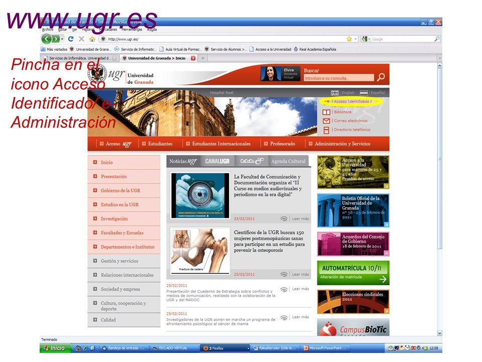 Pincha en el icono Acceso Identificado/ e- Administración www.ugr.es