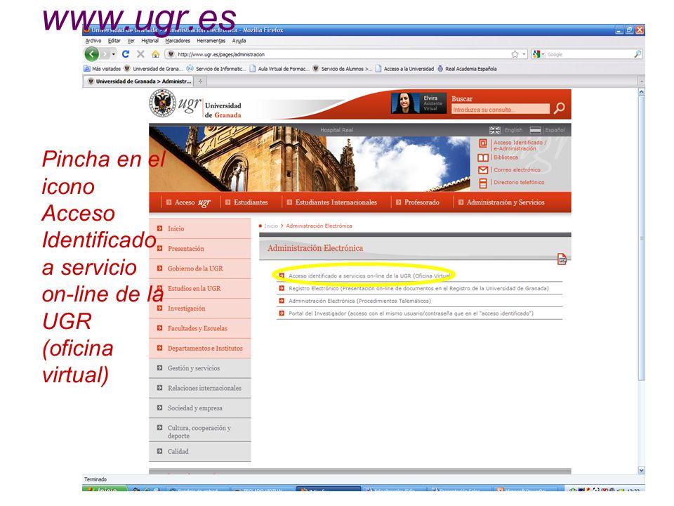 Pincha en el icono Acceso Identificado a servicio on-line de la UGR (oficina virtual) www.ugr.es
