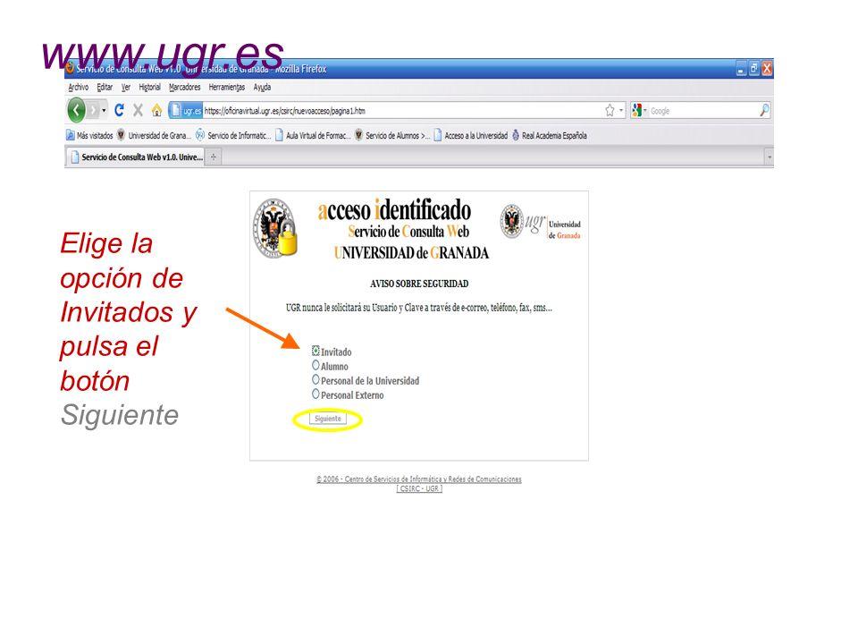 Elige la opción de Invitados y pulsa el botón Siguiente www.ugr.es