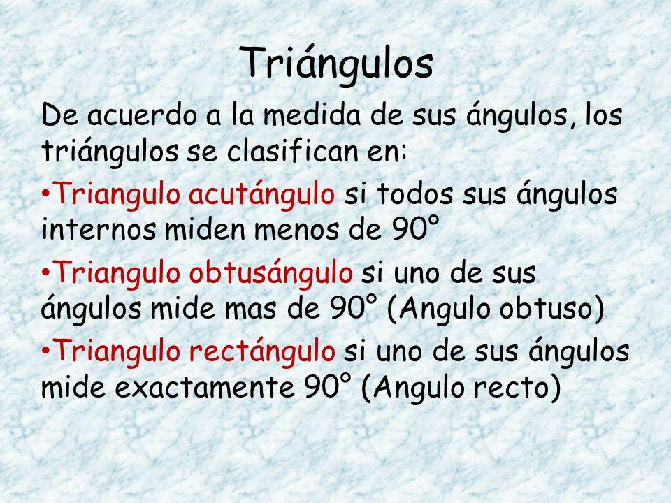 Triángulos De acuerdo a la medida de sus ángulos, los triángulos se clasifican en: Triangulo acutángulo si todos sus ángulos internos miden menos de 9