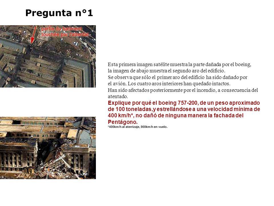 Pregunta n°2 Estas dos fotografías presentan el edificio poco después del ataque, se observa que sólo la planta baja del edificio ha sido dañada por el avión, las cuatro plantas superiores se han desmoronado a las 10h10.