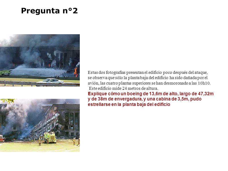 Pregunta n°2 Estas dos fotografías presentan el edificio poco después del ataque, se observa que sólo la planta baja del edificio ha sido dañada por e