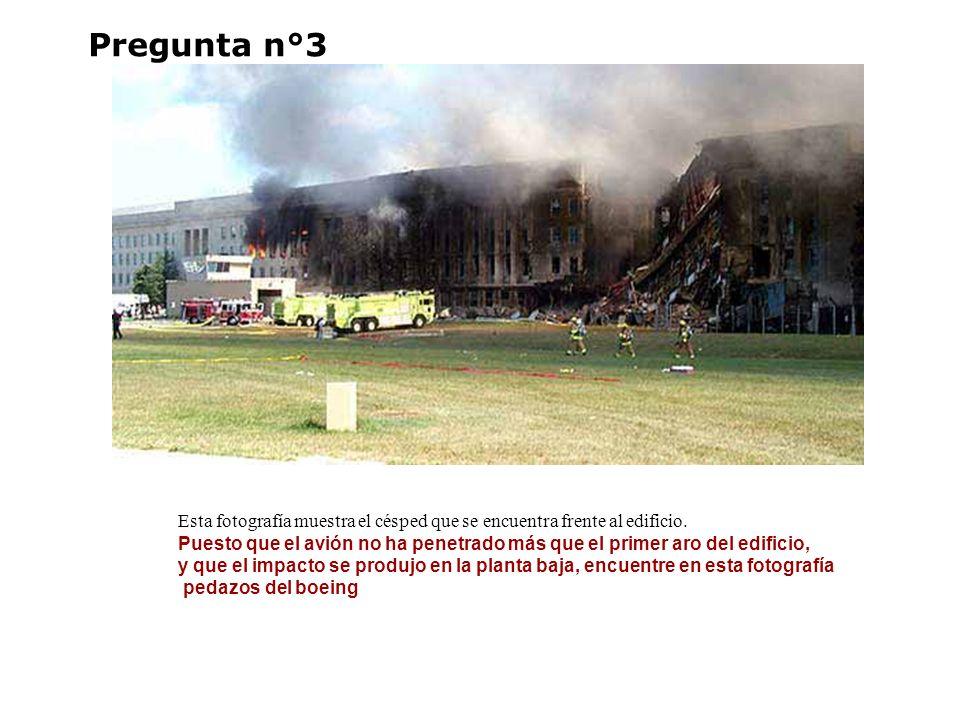 Pregunta n°3 Esta fotografía muestra el césped que se encuentra frente al edificio. Puesto que el avión no ha penetrado más que el primer aro del edif