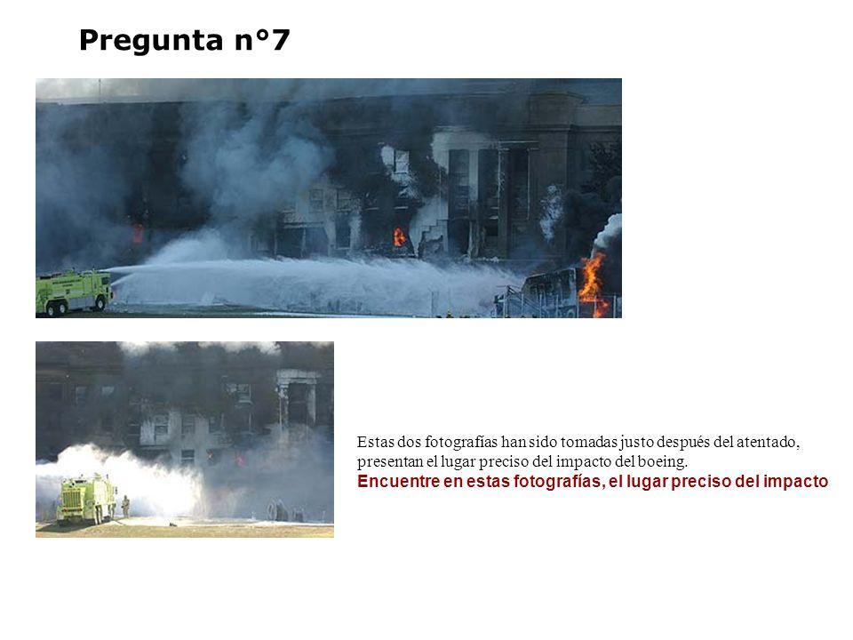 Pregunta n°7 Estas dos fotografías han sido tomadas justo después del atentado, presentan el lugar preciso del impacto del boeing. Encuentre en estas