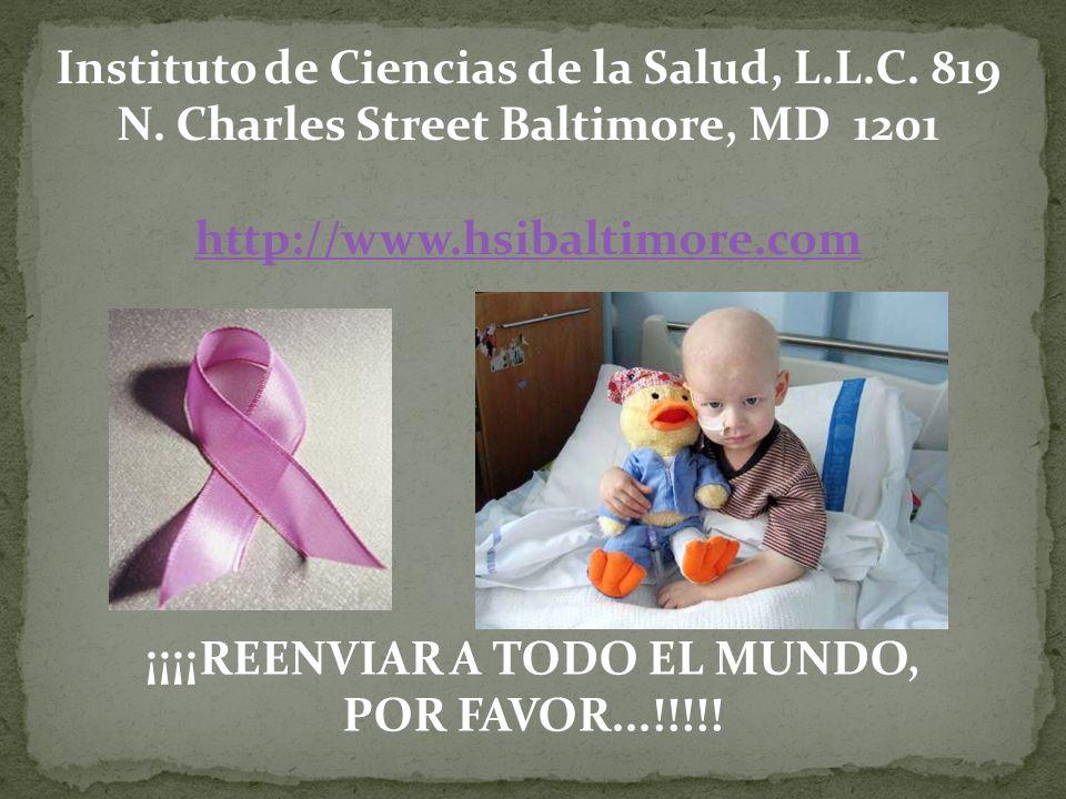Instituto de Ciencias de la Salud, L.L.C. 819 N. Charles Street Baltimore, MD 1201 http://www.hsibaltimore.com ¡¡¡¡REENVIAR A TODO EL MUNDO, POR FAVOR
