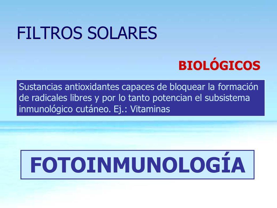 FILTROS SOLARES FILTROS SOLARES Sustancias antioxidantes capaces de bloquear la formación de radicales libres y por lo tanto potencian el subsistema i
