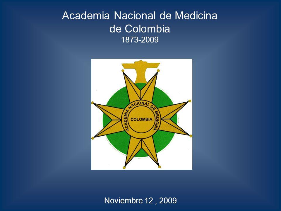 Academia Nacional de Medicina de Colombia 1873-2009 Noviembre 12, 2009