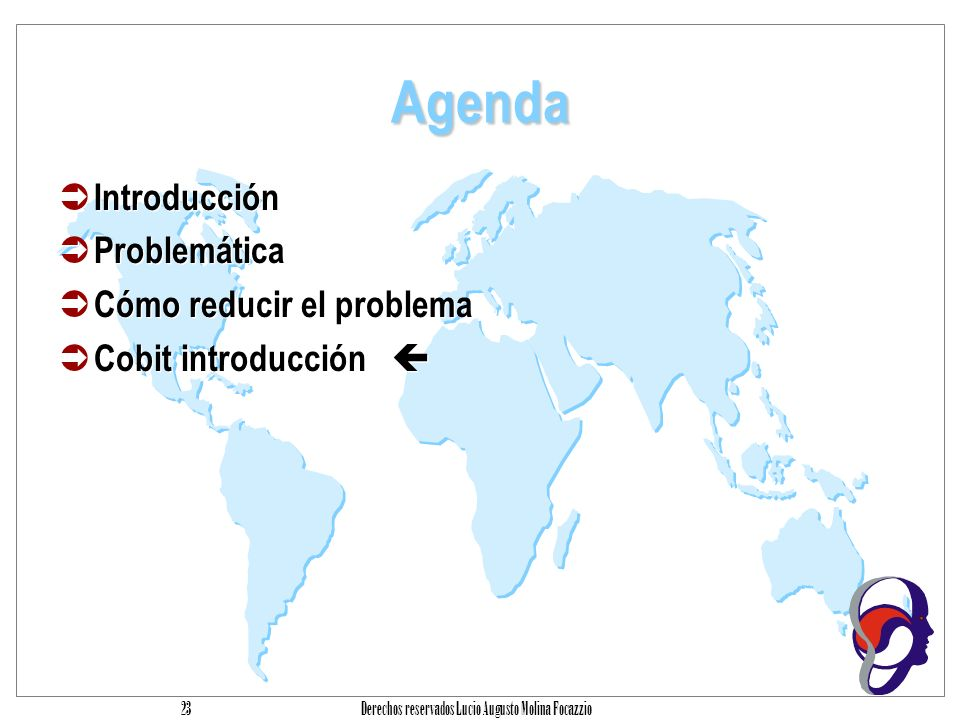Derechos reservados Lucio Augusto Molina Focazzio 22 Apoyo a los objetivos de negocio EMPRESA Productos o Servicios Productividad Clientes Impacto en la comunidad RH Posicionamiento Competitivo Imagen Rentabilidad Crecimiento Institucional Calidad