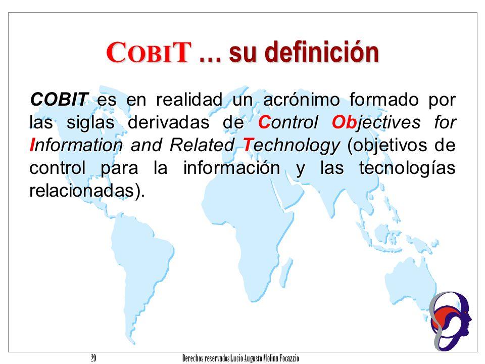 Derechos reservados Lucio Augusto Molina Focazzio 28 C OBI T … su definición C Control OB OBjectives I for Information T and Related Technology