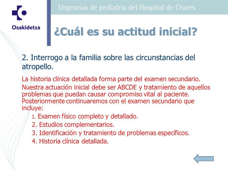 2.Interrogo a la familia sobre las circunstancias del atropello.