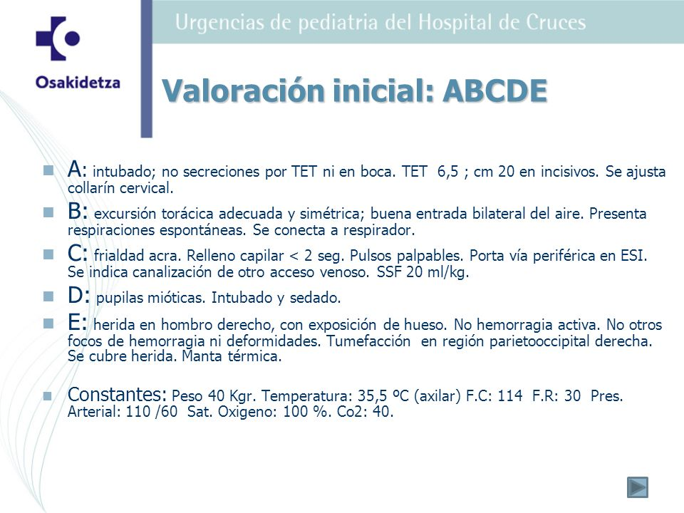 A : intubado; no secreciones por TET ni en boca.TET 6,5 ; cm 20 en incisivos.