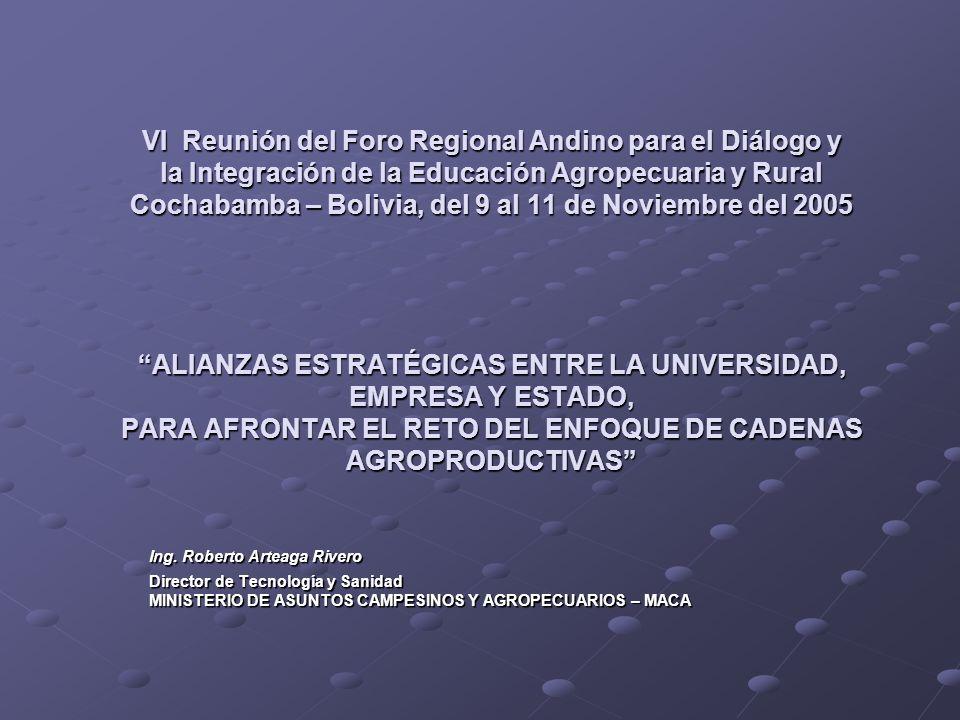 VI Reunión del Foro Regional Andino para el Diálogo y la Integración de la Educación Agropecuaria y Rural Cochabamba – Bolivia, del 9 al 11 de Noviemb
