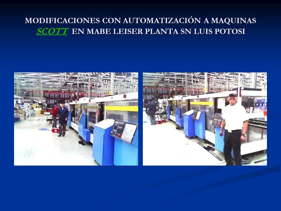 MODIFICACIONES CON AUTOMATIZACIÓN A MAQUINAS EN MABE LEISER PLANTA SN LUIS POTOSI MODIFICACIONES CON AUTOMATIZACIÓN A MAQUINAS SCOTT EN MABE LEISER PL