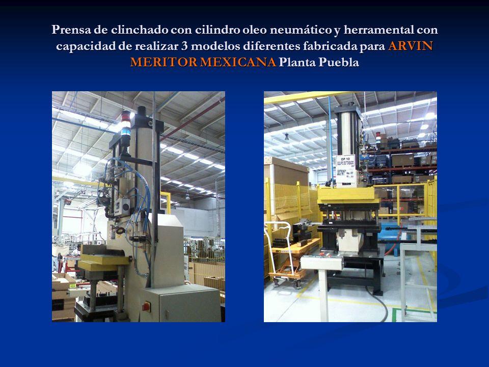 Prensa de clinchado con cilindro oleo neumático y herramental con capacidad de realizar 3 modelos diferentes fabricada para ARVIN MERITOR MEXICANA Pla