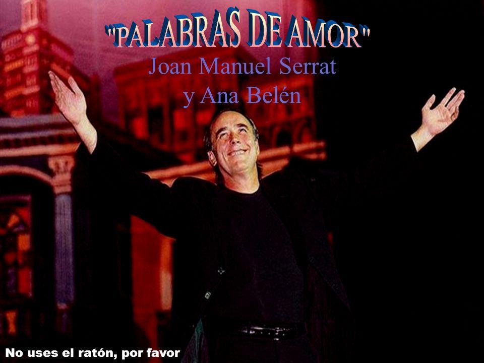 Joan Manuel Serrat y Ana Belén No uses el ratón, por favor