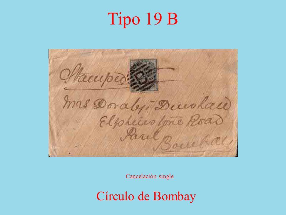 Tipo 19 B Círculo de Bombay Cancelación single