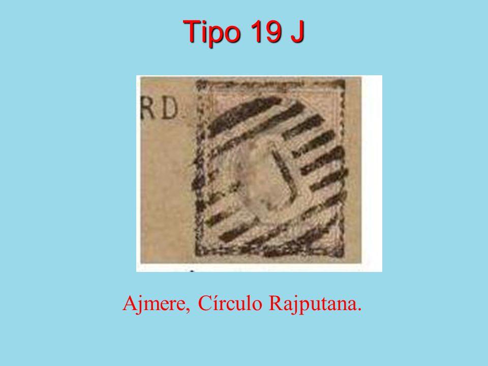 Tipo 19 J Ajmere, Círculo Rajputana.