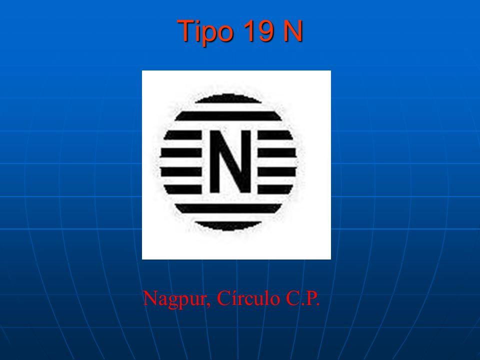 Tipo 19 N Nagpur, Círculo C.P.
