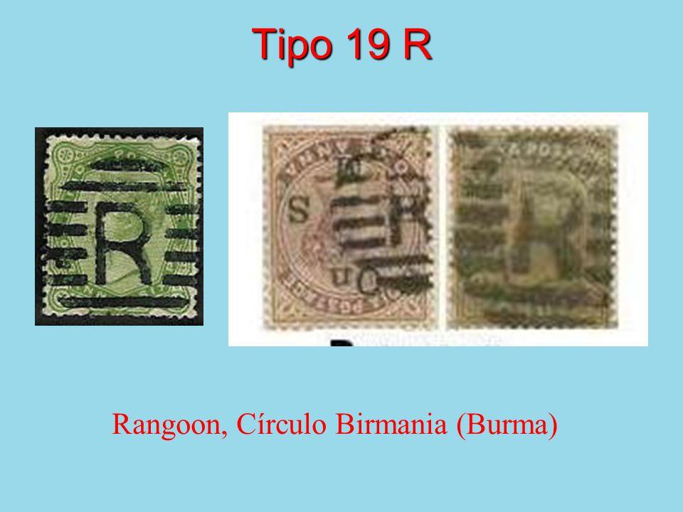 Tipo 19 R Rangoon, Círculo Birmania (Burma)