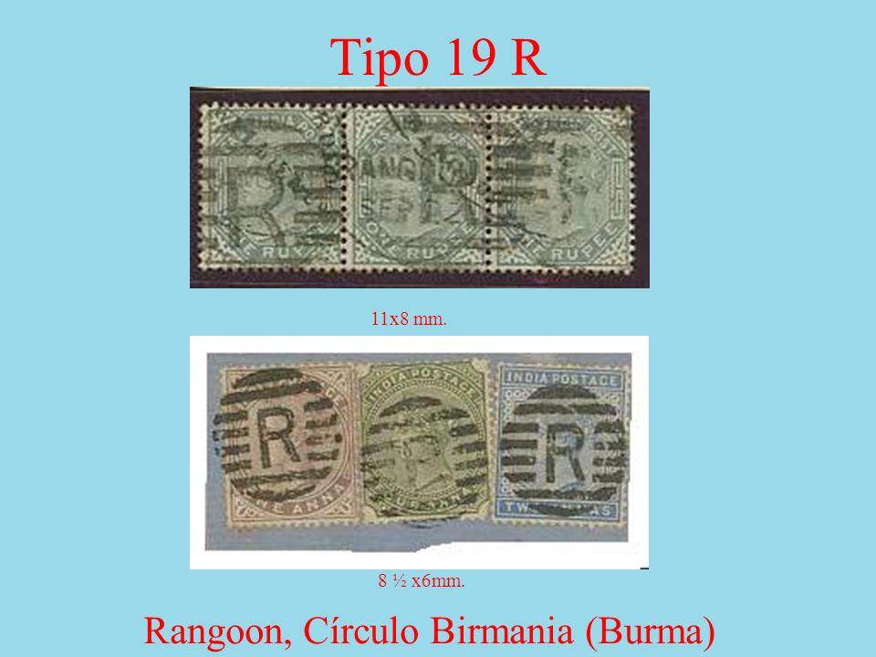 Tipo 19 R Rangoon, Círculo Birmania (Burma) 8 ½ x6mm. 11x8 mm.
