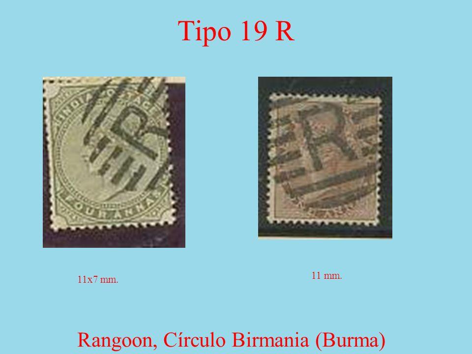 Tipo 19 R Rangoon, Círculo Birmania (Burma) 10x6 1/2 mm. 9 1/2x6 1/2 mm.