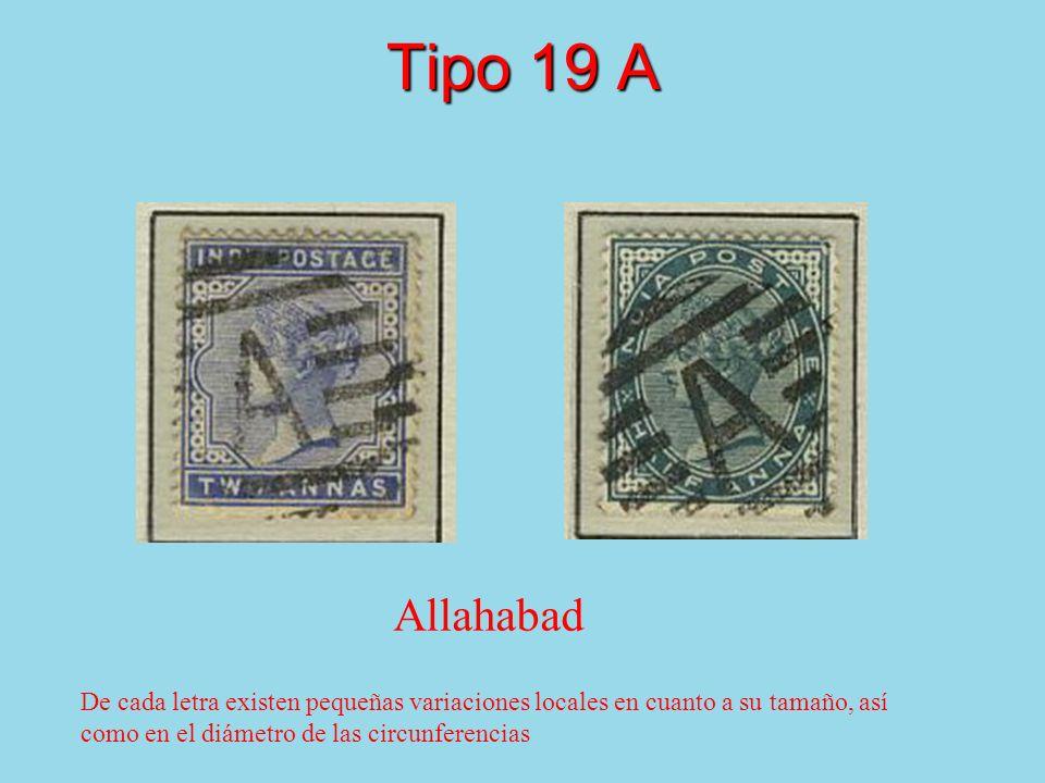 Tipo 19 A De cada letra existen pequeñas variaciones locales en cuanto a su tamaño, así como en el diámetro de las circunferencias Allahabad