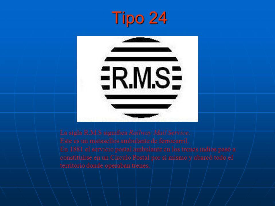 Tipo 24 La sigla R.M.S significa Railway Mail Service. Este es un matasellos ambulante de ferrocarril. En 1881 el servicio postal ambulante en los tre