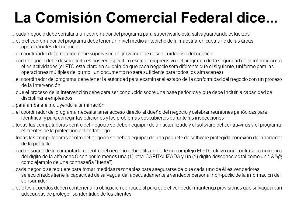La Comisión Comercial Federal dice...... cada negocio debe señalar a un coordinador del programa para supervisarlo está salvaguardando esfuerzos... qu