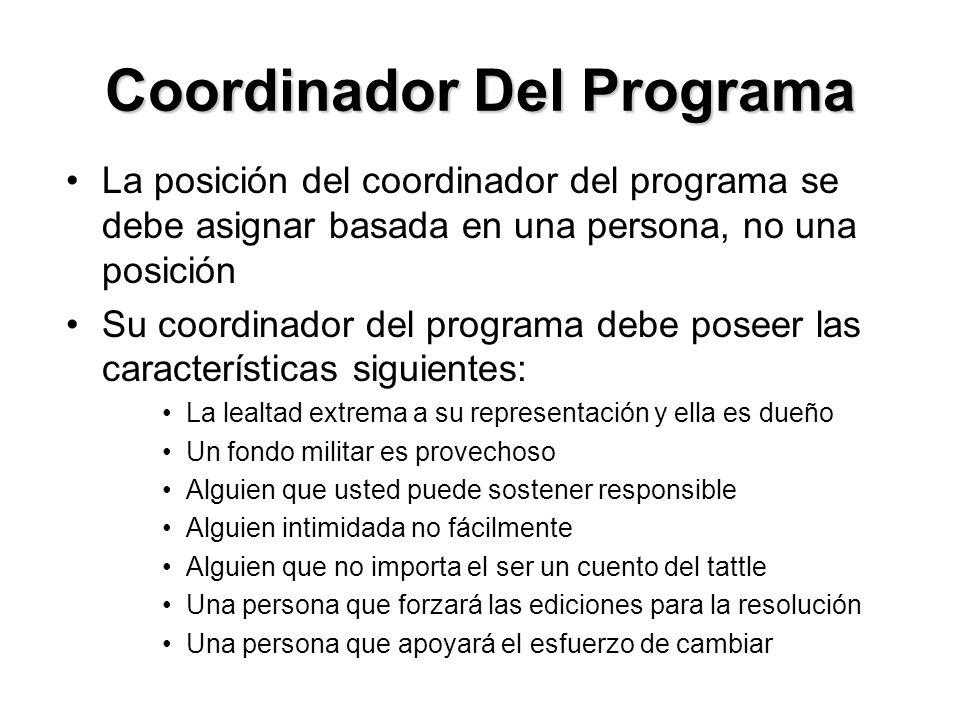 Coordinador Del Programa La posición del coordinador del programa se debe asignar basada en una persona, no una posición Su coordinador del programa d