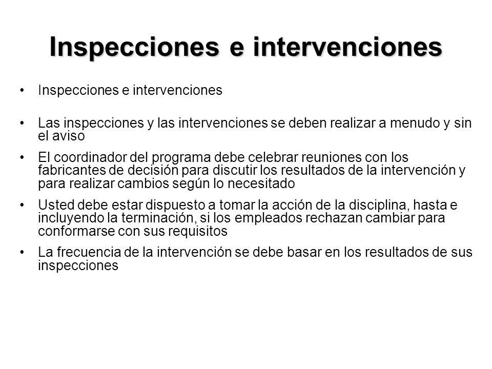 Inspecciones e intervenciones Las inspecciones y las intervenciones se deben realizar a menudo y sin el aviso El coordinador del programa debe celebra