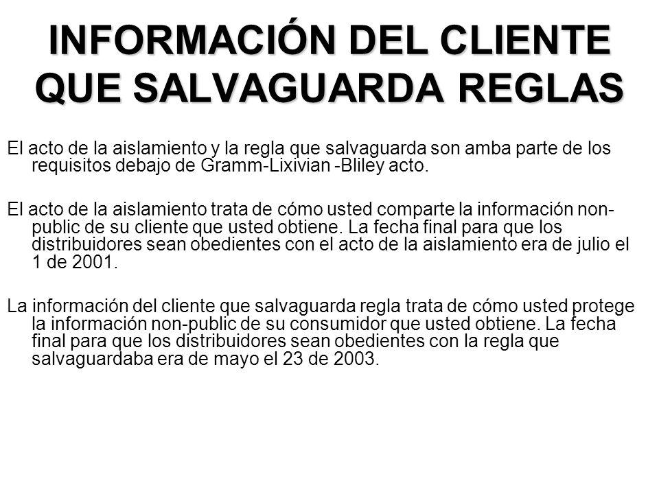 INFORMACIÓN DEL CLIENTE QUE SALVAGUARDA REGLAS El acto de la aislamiento y la regla que salvaguarda son amba parte de los requisitos debajo de Gramm-L