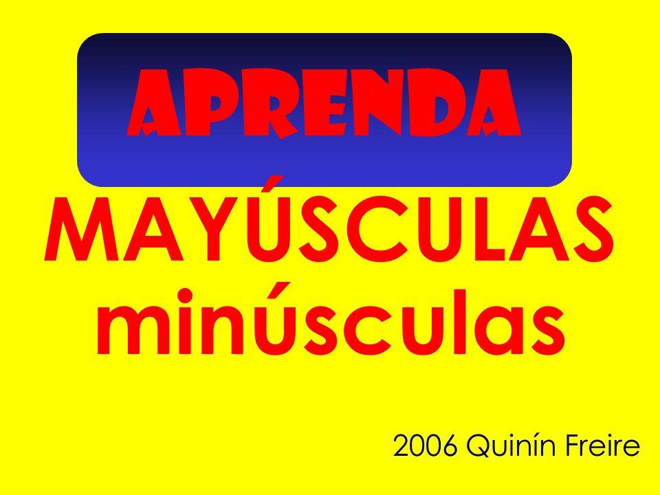 APRENDA minúsculas MAYÚSCULAS 2006 Quinín Freire