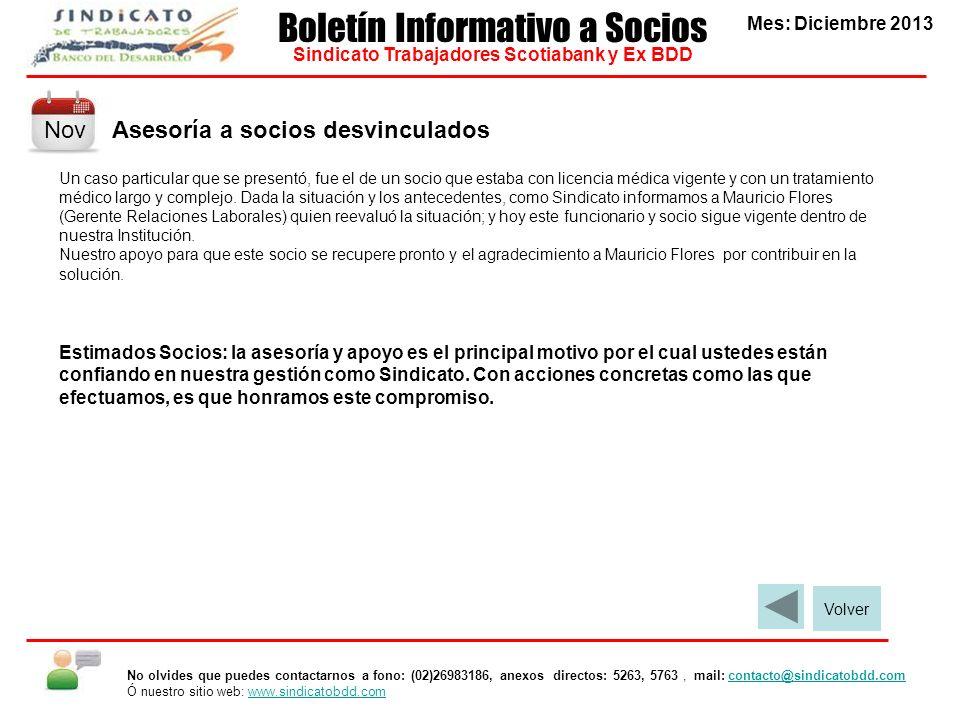 Asesoría a socios desvinculados Mes: Diciembre 2013 Boletín Informativo a Socios Sindicato Trabajadores Scotiabank y Ex BDD Un caso particular que se