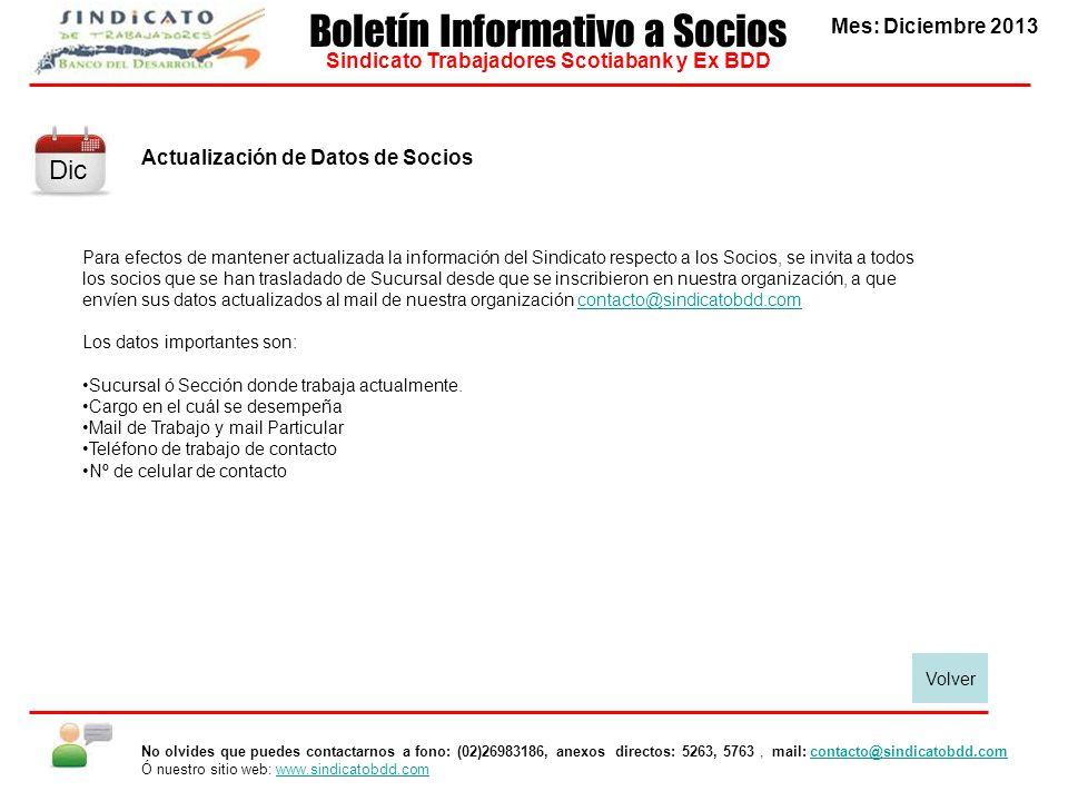 Actualización de Datos de Socios Para efectos de mantener actualizada la información del Sindicato respecto a los Socios, se invita a todos los socios