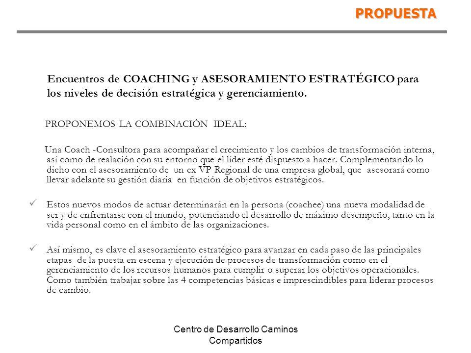 Centro de Desarrollo Caminos Compartidos Encuentros de COACHING y ASESORAMIENTO ESTRATÉGICO para los niveles de decisión estratégica y gerenciamiento.